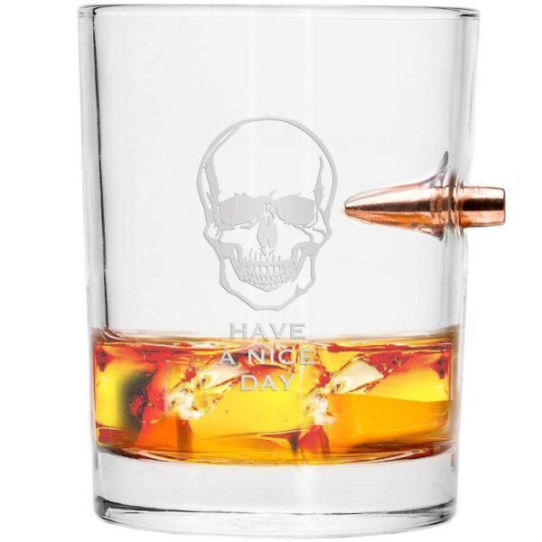 .308 Bullet Whiskey Glass Have a Nice Day